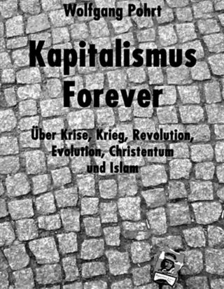 Wolfgang Pohrt: Kapitalismus Forever (Edition Tiamat, 112 S., brosch., 13 €).